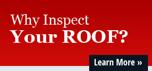 Why Inspect Your Roof?